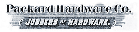 Packard Hardware Company Jobbers of Hardware