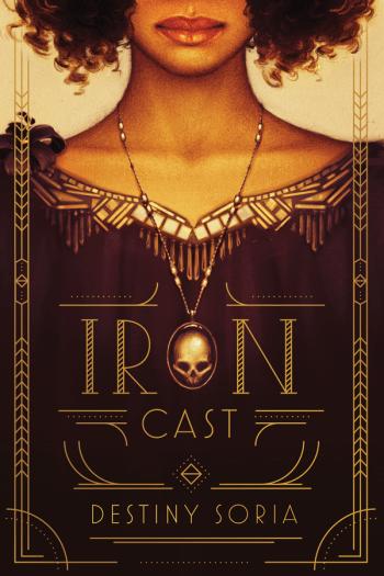 Review – Iron Cast by Destiny Soria
