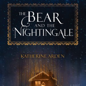 Review – The Bear and the Nightingale by Katherine Arden