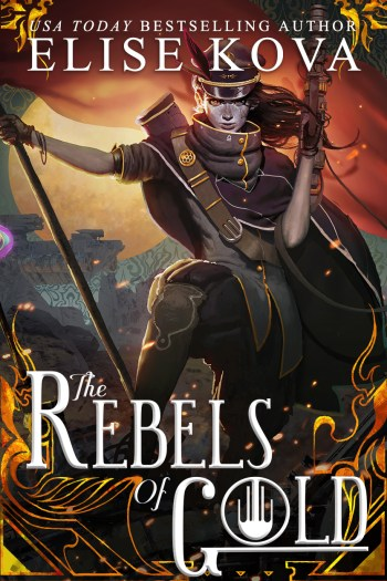 Here Lies the End of the Loom Saga   The Rebels of Gold by Elise Kova