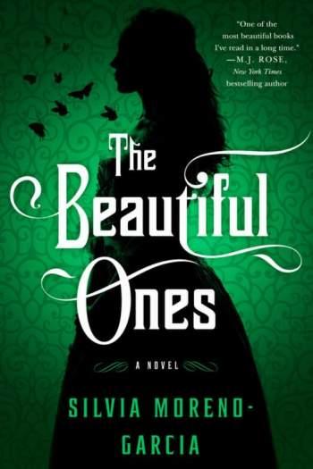 Mini Review – The Beautiful Ones by Silvia Moreno-Garcia