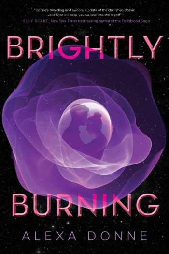 ARC Review   Brightly Burning by Alexa Donne