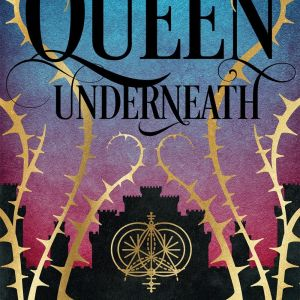 ARC Review | The Queen Underneath by Stacey Filak