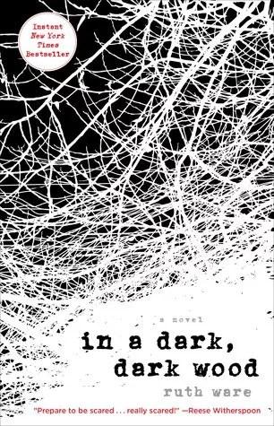 In A Dark Dark Woods By Ruth Ware