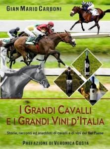 Gian Mario Carboni i grandi cavalli e i grandi vini d'Italia