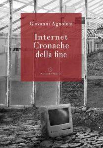 Internet Cronache della fine Giovanni Agnoloni