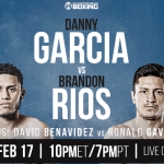 Watch Live! Danny Garcia vs Brandon Rios, David Benavidez vs Ronald Gavril