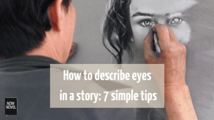 How to describe eyes in a story - 7 tips from Now Novel