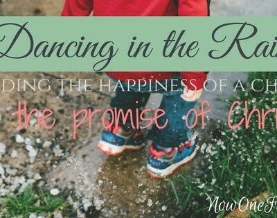 Dancing in the rain – Finding happiness in Christ
