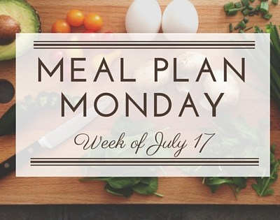 Meal Plan – Week of July 17
