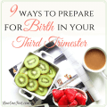Preparing for birth during your third trimester tips