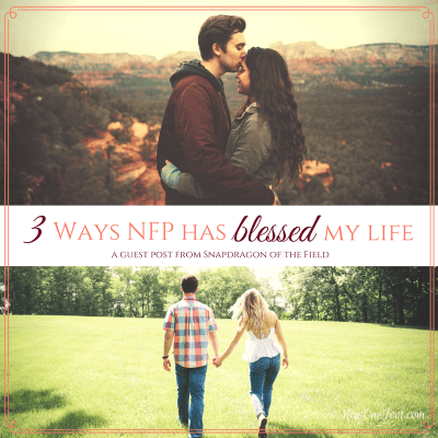 Guest Post: Three Ways NFP Has Blessed My Life