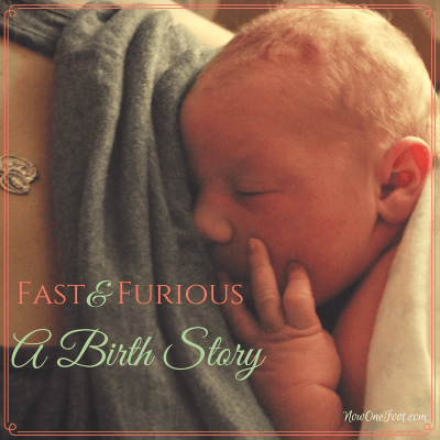 Fast and Furious – A Birth Story