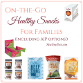 healthy snacks | healthy easy snacks | on-the-go snacks | healthy on-the-go snacks | healthy travel snacks | aip snacks | autoimmune protocol snacks | autoimmune paleo snacks | healthy snacks for kids | healthy snacks for families