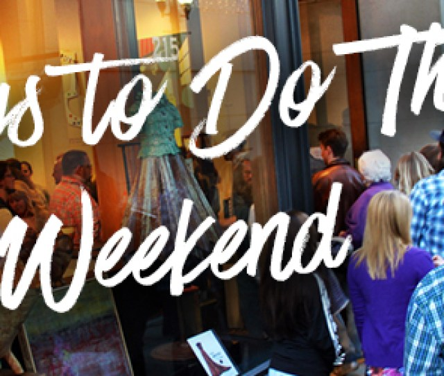 Discover Things To Do This Weekend In Nashville Middle Tennessee Such As Live Music Family Fun Festivals Sports And More