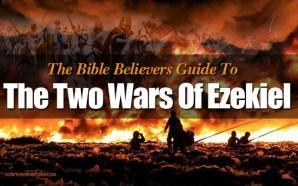bible-believers-guide-to-understanding-2-wars-ezekiel-38-39-gog-magog-armageddon