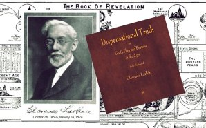 "DISPENSATIONAL TRUTH or ""OD'S PLAN AND PURPOSE IN THE AGES"