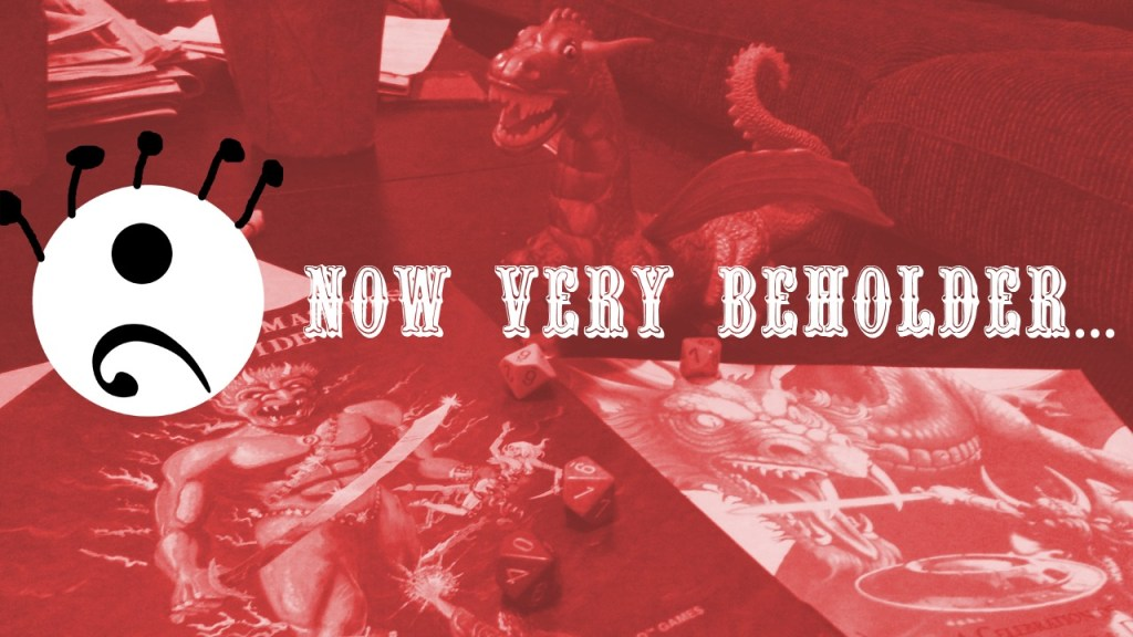 Now Very Beholder…40 years of Dungeons & Dragons