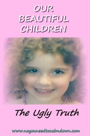 Our Beautiful Children - The Ugly Truth