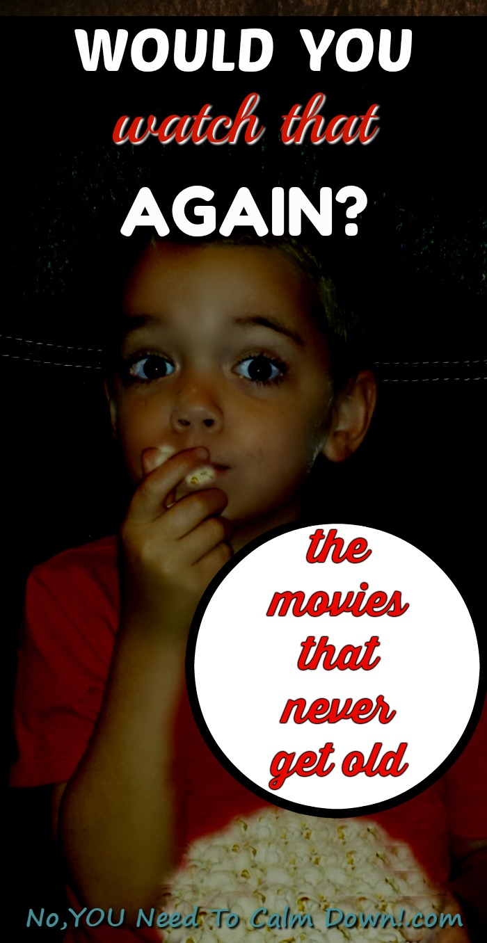 What movies have become a classic to you? The ones that become our favorites are the ones we can watch over and over again.