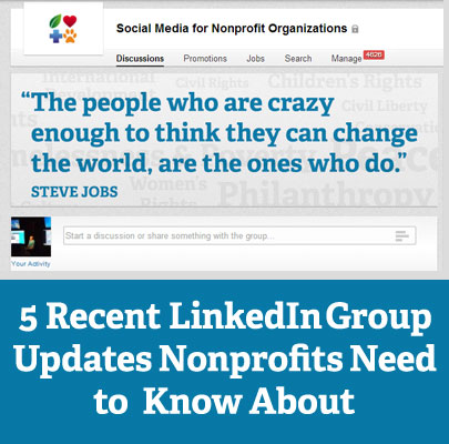 Five Recent LinkedIn Group Updates Nonprofits Need to Know About via @nonprofitorgs