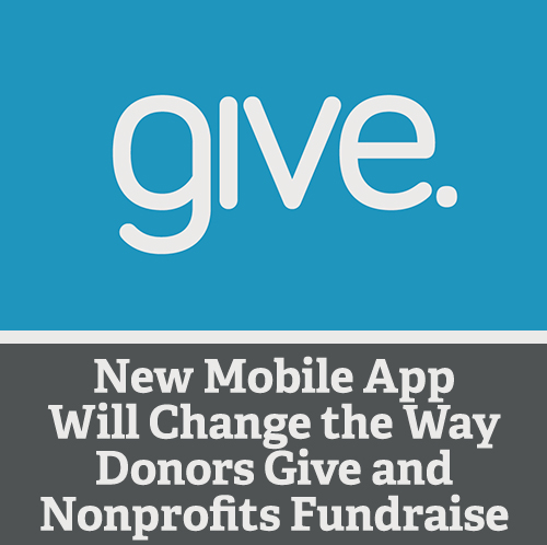 New Mobile App Will Change the Way Donors Give and Nonprofits Fundraise