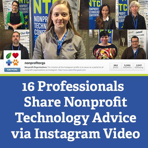 16 Professionals Share Nonprofit Technology Advice via Instagram Video