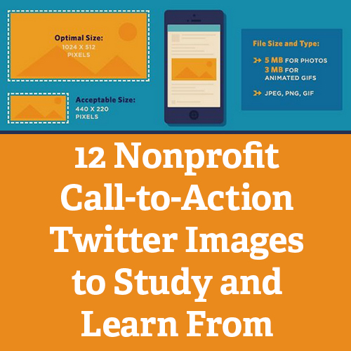12 Nonprofit Call-to-Action Twitter Images to Study and