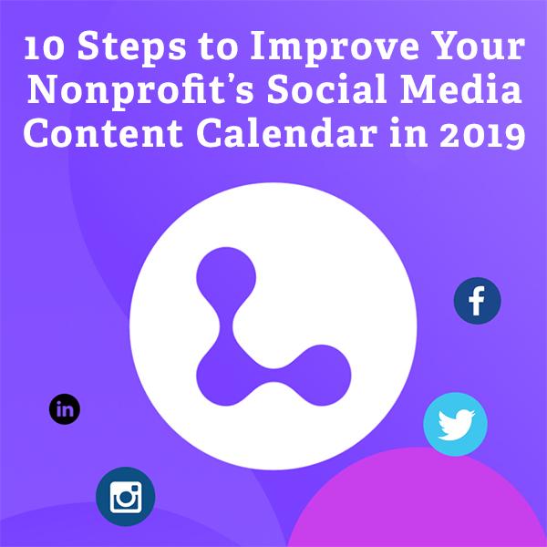 10 Steps to Improve Your Nonprofit's Social Media Content Calendar in 2019 via @nonprofitorgs