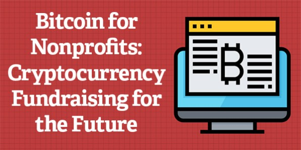 Bitcoin for Nonprofits: Cryptocurrency Fundraising for the Future