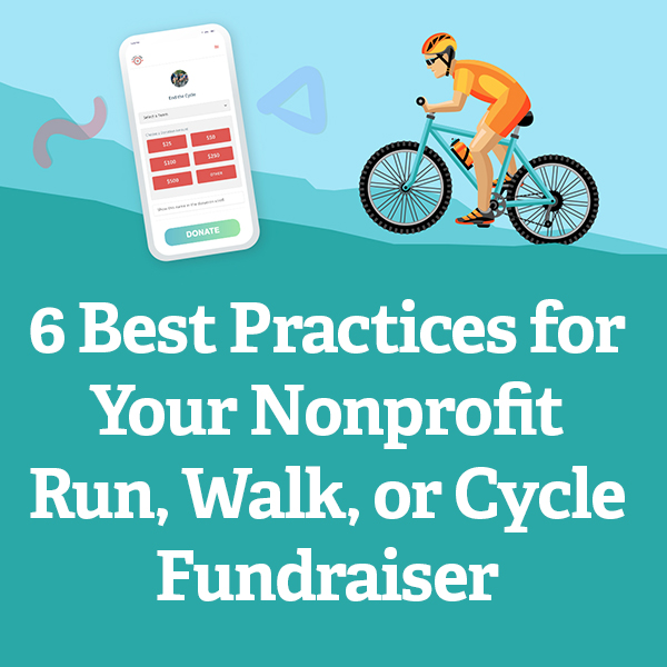 6 Best Practices for Your Nonprofit Run, Walk, or Cycle Fundraiser