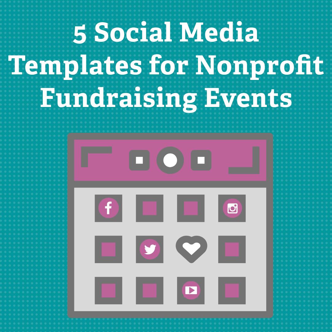 5 Social Media Templates for Nonprofit Fundraising Events