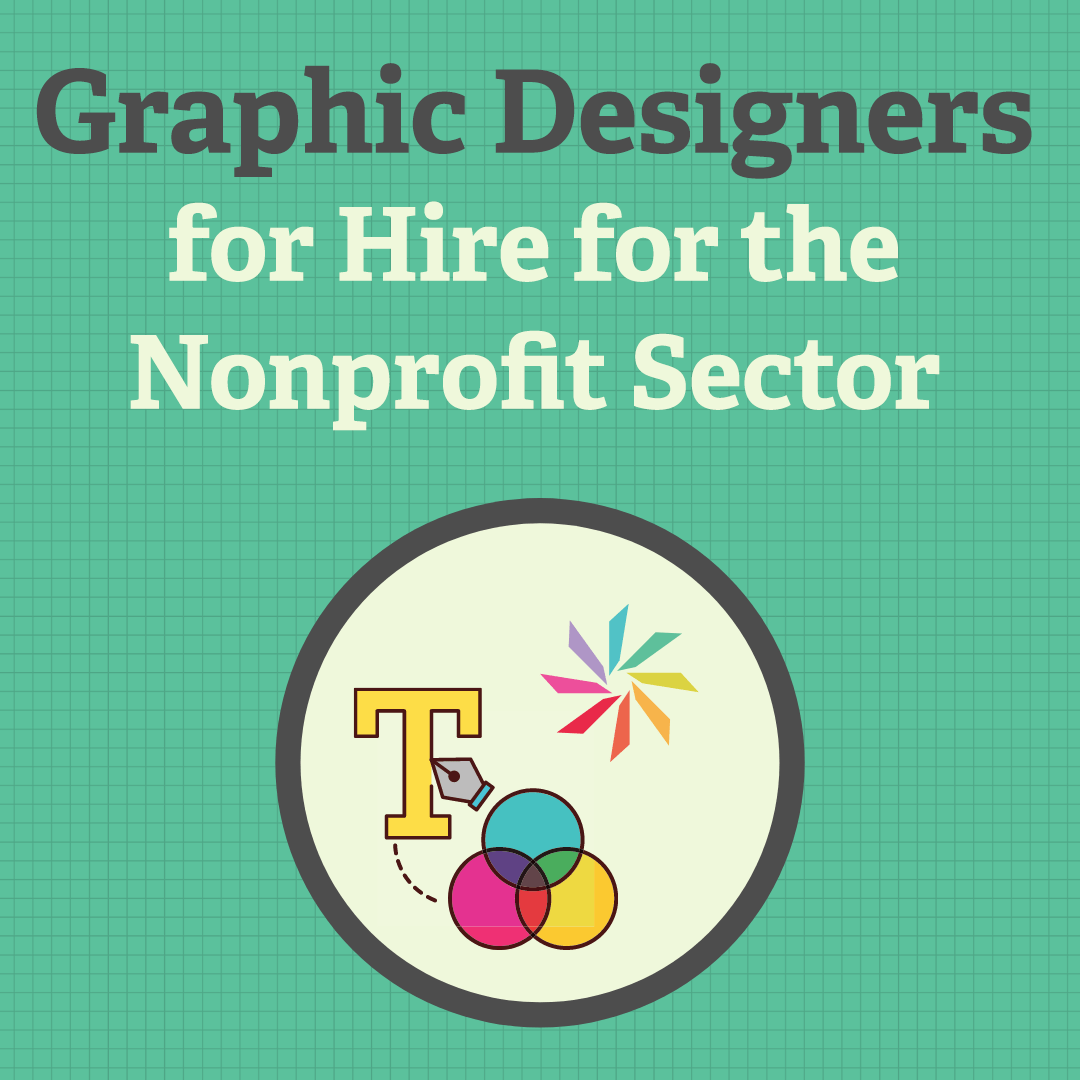 Graphic Designers for Hire for the Nonprofit Sector