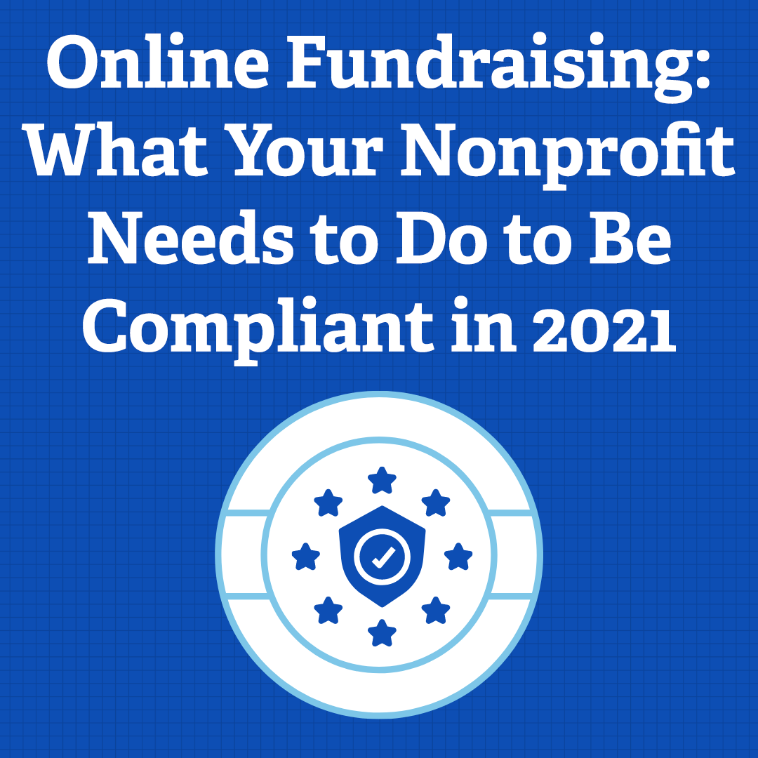 Online Fundraising: What Your Nonprofit Needs to Do to Be Compliant in 2021