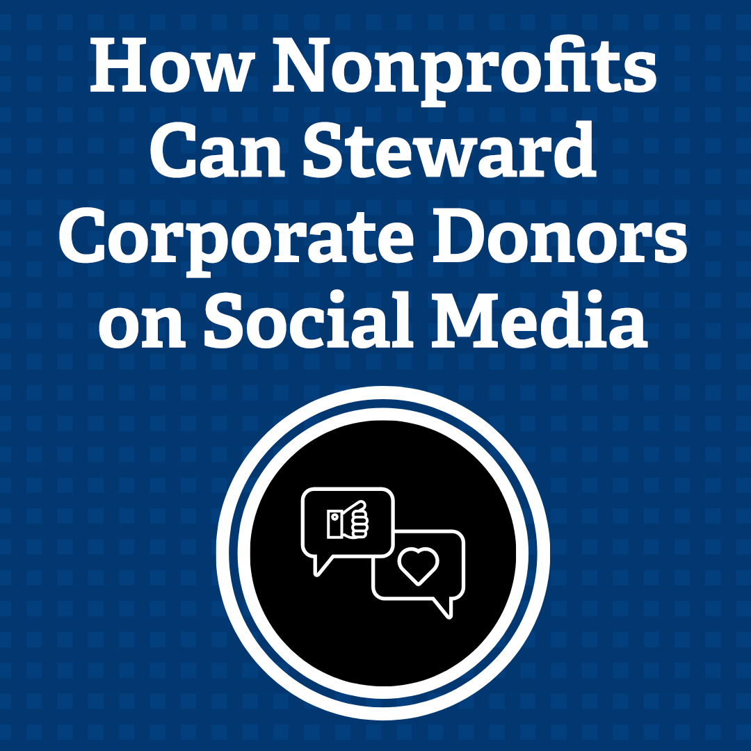 How Nonprofits Can Steward Corporate Donors on Social Media
