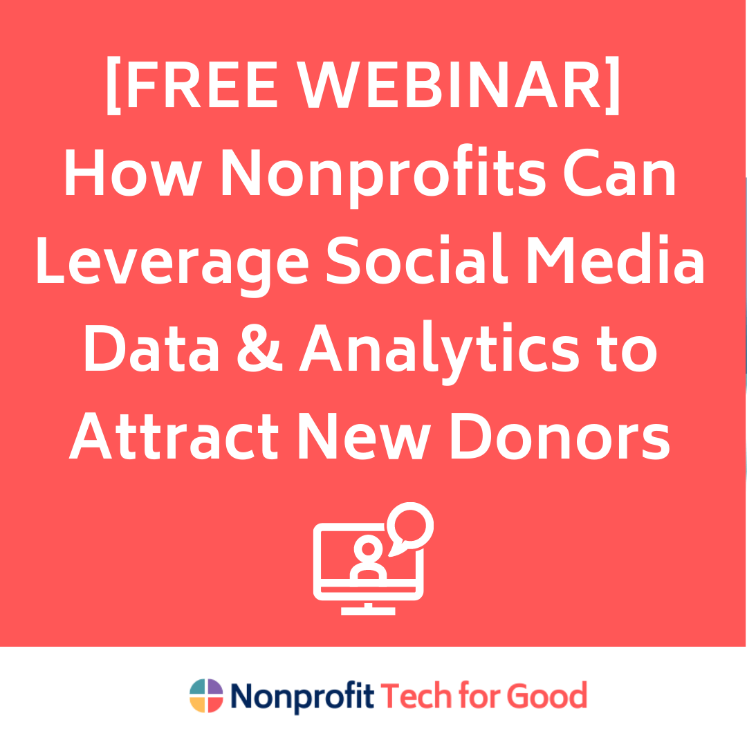 [FREE WEBINAR] How Nonprofits Can Leverage Social Media Data & Analytics to Attract New Donors