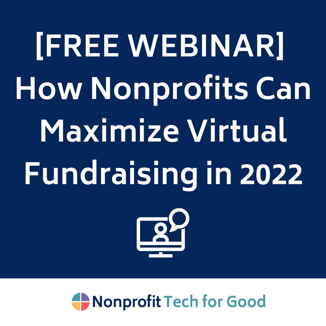 [FREE WEBINAR] How Nonprofits Can Maximize Virtual Fundraising in 2022