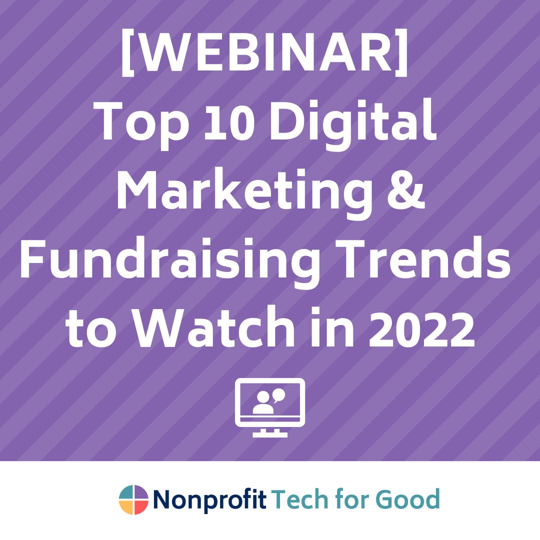 [WEBINAR] Top 10 Digital Marketing & Fundraising Trends To Watch in 2022