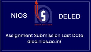 DElED Assignment Submission Last Date