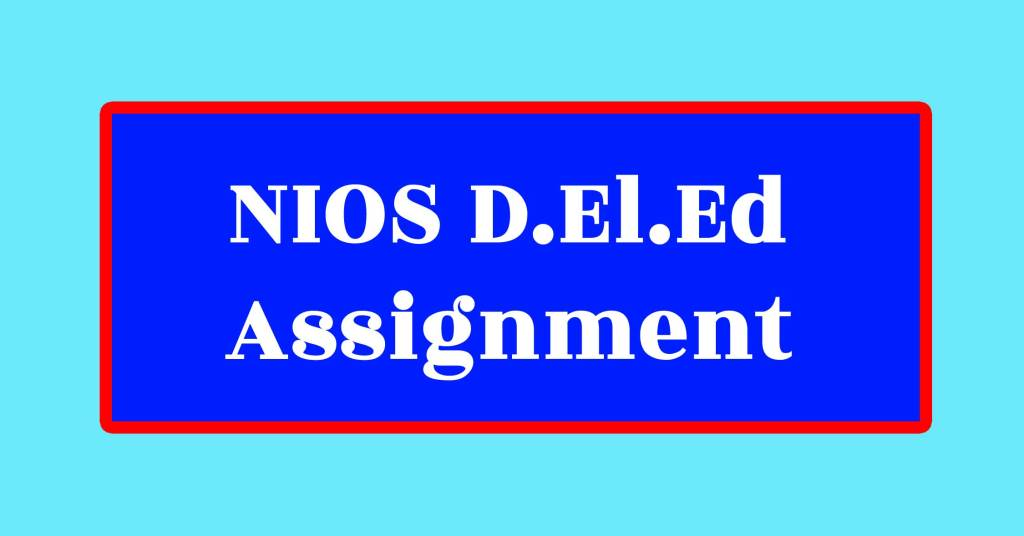 NIOS DElEd Assignment 506 507 508 Hindi