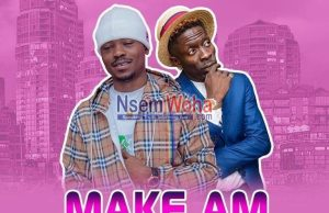 Maccasio, Shatta wale Make am