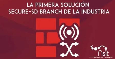 La primera solución Secure - SD Branch de la Undustria