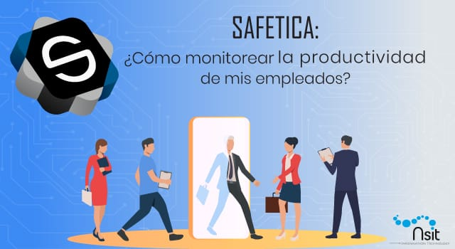 Safectica Cómo puedo monitorear la productividad de mis empleados nsit