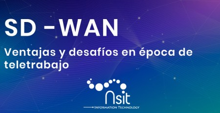 solución sd-wan ventajas y desafíos en época de teletrabajo