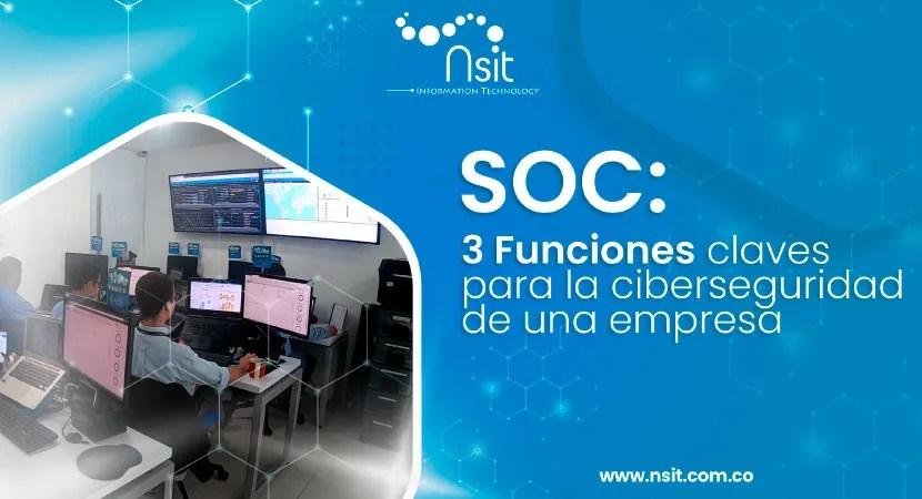 Soc-3 funciones calves para la ciberseguridad de una empresa nsit