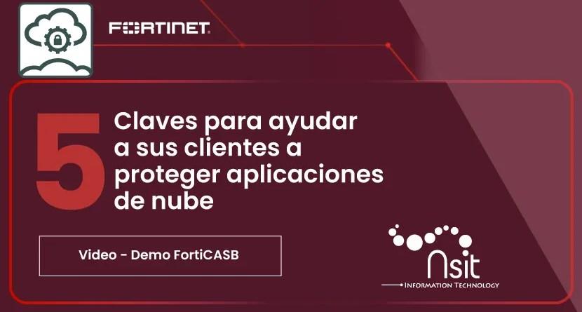 5 Claves para proteger las aplicaciones de nube FortiCASB-NSIT