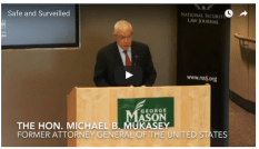 Safe and Surveilled: Former U.S. Attorney General Mukasey on the NSA, Wiretapping, and PRISM