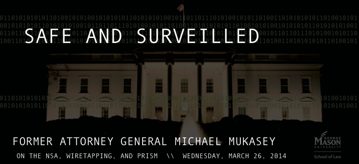 Safe and Surveilled: Former Attorney General Michael Mukasey on the NSA, Wiretapping, and PRISM