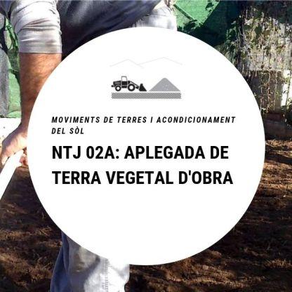 NTJ 02A APLEGADA DE TERRA VEGETAL D'OBRA