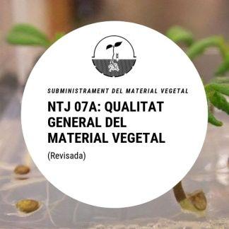 NTJ 07A Qualitat general del material vegetal (2a edició)